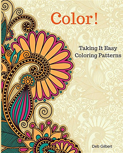 9780996670814: Color! Taking It Easy Coloring Patterns