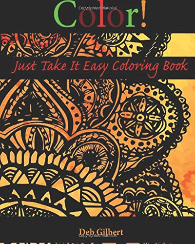 9780996670890: Color! Just Take It Easy Coloring Book