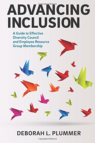 9780996672009: Advancing Inclusion: A Guide to Effective Diversity Council and Employee Resource Group Membership