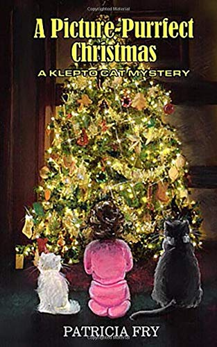A Picture-Purrfect Christmas: A Klepto Cat Mystery (Volume 13): Patricia L Fry
