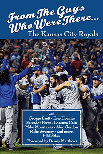 9780996674201: From The Guys Who Were There: The Kansas City Royals