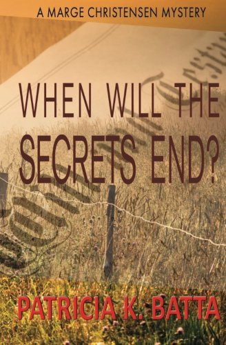 9780996684309: When Will the Secrets End? (A Marge Christensen Mystery) (Volume 6)