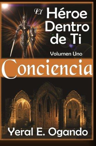 9780996687348: Conciencia (El Héroe Dentro de Ti) (Volume 1) (Spanish Edition)