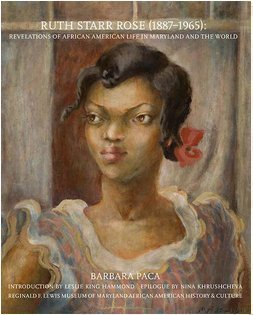 9780996687904: Ruth Starr Rose (1896-1965): Revelations of African American Life in Maryland and the World