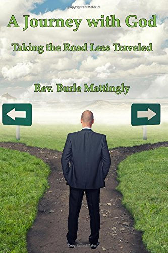 A Journey with God: Taking the Road: Mattingly, Burle