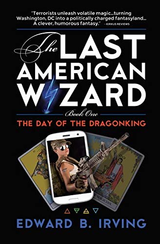 9780996691741: The Day of the Dragonking: Book 1 of the Last American Wizard
