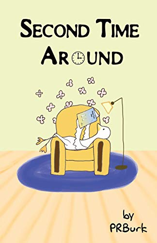 Second Time Around (When Time Flies): Burk, Penny Ross