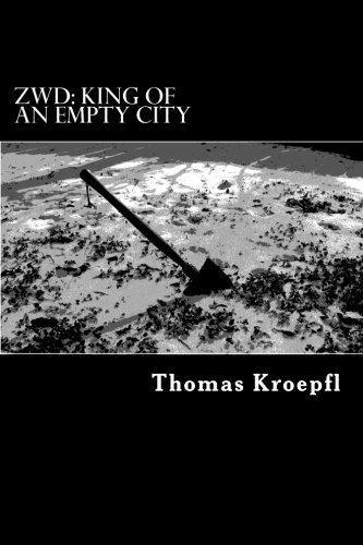 9780996695718: ZWD: King Of An Empty City