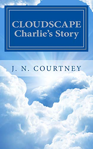 Cloudscape: Charlie's Story (Volume 2): J N Courtney