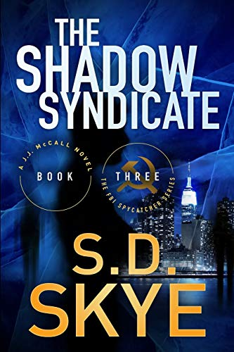 9780996708319: The Shadow Syndicate: (A J.J. McCall Novel) (The FBI SpyCatcher Series) (Volume 3)