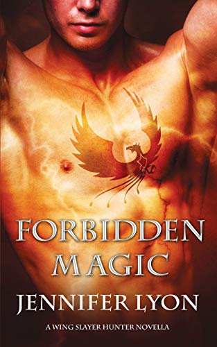 9780996716949: Forbidden Magic (Wing Slayer Hunter)