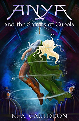 9780996718905: Anya and the Secrets of Cupola (The Cupolian Series) (Volume 1)