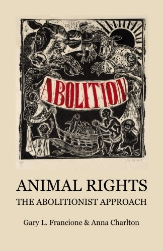 9780996719230: Animal Rights: The Abolitionist Approach