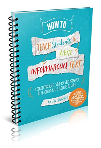 9780996726412: How to Teach Students to Write Informational Text (A Deconstructed, Step-by-Step Approach to Teaching K-12 Students to Write)