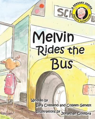 Melvin Rides the Bus: Colleen Genest; Sara Cremeno