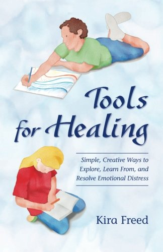 Tools for Healing: Simple, Creative Ways to: Kira Freed