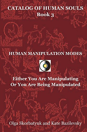9780996731225: Human Manipulation Modes: Either You Are Manipulating Or You Are Being Manipulated (Catalog Of Human Souls) (Volume 3)