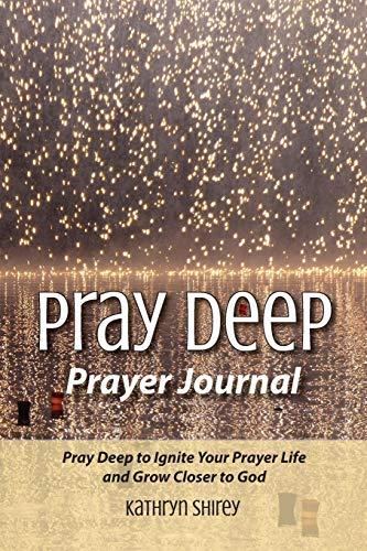 9780996731812: Pray Deep Prayer Journal (Pray Deep Guided Prayer Journals)