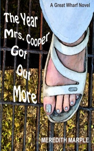 9780996732413: The Year Mrs. Cooper Got Out More: A Great Wharf Novel