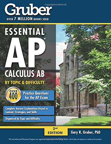 9780996737982: Gruber's Essential AP Calculus AB: by Topic and Difficulty (Volume 1)