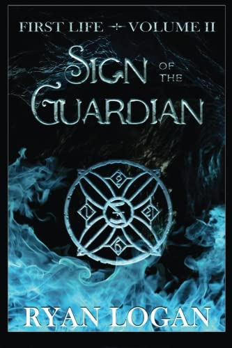 9780996739399: Sign Of The Guardian: Volume II in the First Life fantasy adventure series. (Volume 2)