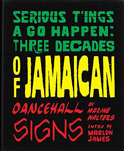 9780996744744: Serious T'ings a Go Happen: Three Decades of Jamaican Dance Hall Signs