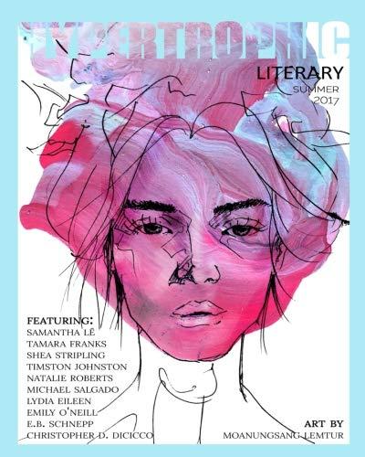 Hypertrophic Literary - Summer 2017: Press, Hypertrophic/ O'Neill,