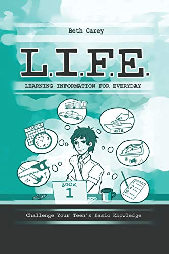 9780996754804: L.I.F.E. Learning Information For Everyday: Challenge Your Teen's Basic Knowledge