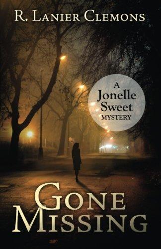9780996755405: Gone Missing: A Jonelle Sweet Mystery Book 2