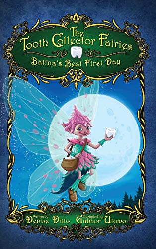 9780996755917: The Tooth Collector Fairies: Batina's Best First Day