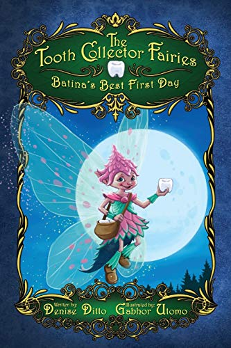 9780996755924: Batina's Best First Day (The Tooth Collector Fairies) (Volume 1)