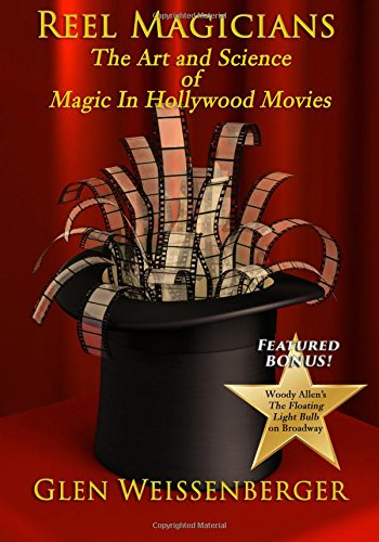 Reel Magicians: The Art and Science of Magic in Hollywood Movies