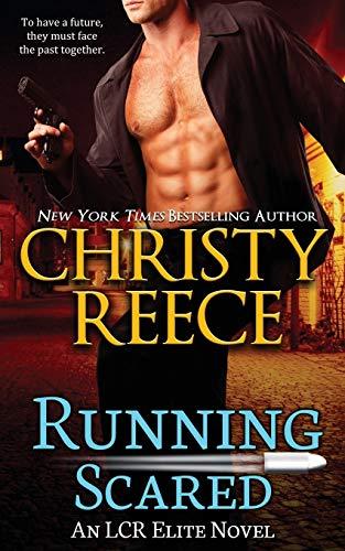 Running Scared: An LCR Elite Novel (Volume 3): Reece, Christy