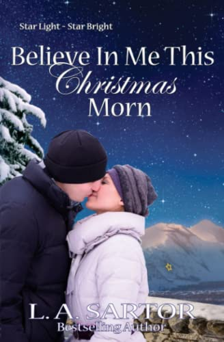 9780996771412: Believe In Me This Christmas Morn (Star Light, Star Bright Book 3)