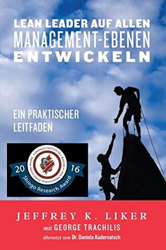 9780996771511: Lean Leader auf allen Management-Ebenen entwickeln: Ein praktischer Leitfaden (German Edition)