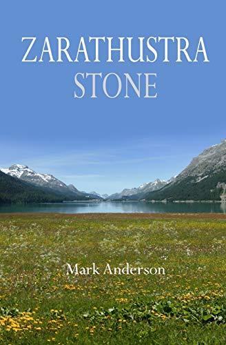 9780996772532: Zarathustra Stone: Friedrich Nietzsche in Sils-Maria