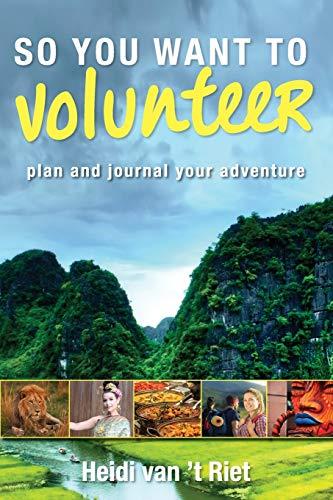 So You Want to Volunteer: van 't Riet, Heidi