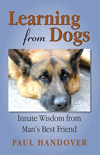 9780996778206: Learning from Dogs: Innate Wisdom from Man's Best Friend