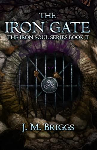 9780996782654: The Iron Gate (The Iron Soul Series) (Volume 2)