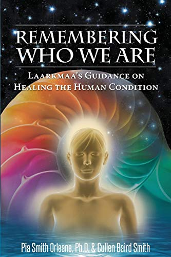 9780996783514: Remembering Who We Are: Laarkmaa's Guidance on Healing the Human Condition