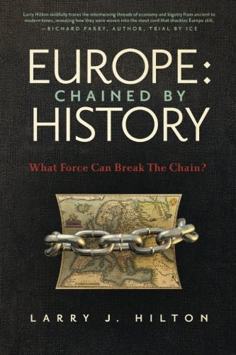 9780996786119: Europe: Chained by History: What Force Can Break the Chain?