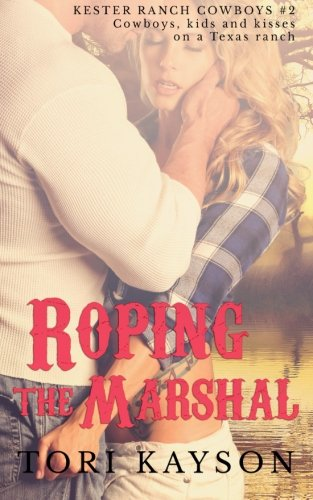 9780996792233: Roping the Marshal (Kester Ranch Cowboys) (Volume 2)