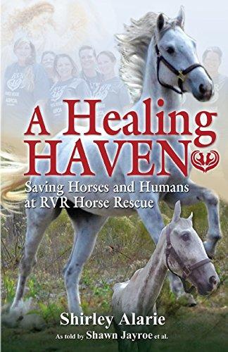 A Healing Haven: Saving Horses and Humans at RVR Horse Rescue (Lemons to Lemonade) (Volume 2): ...