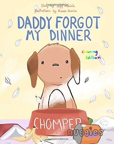 9780996811538: Daddy Forgot My Dinner: Coloring Edition (Nuggies) (Volume 1)