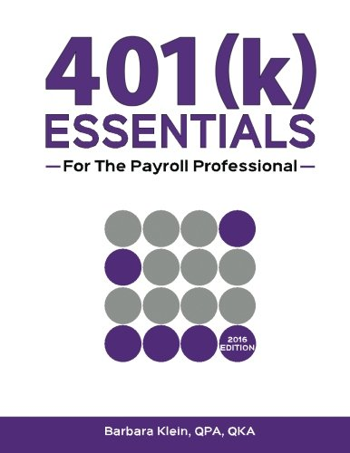 9780996813013: 401(k) ESSENTIALS For The Payroll Professional