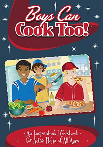 9780996813112: Boys Can Cook Too: An Inspirational Cookbook for Active Boys of all Ages (Color Interior)