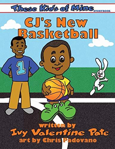 9780996814027: CJ's New Basketball (These Kids of Mine)
