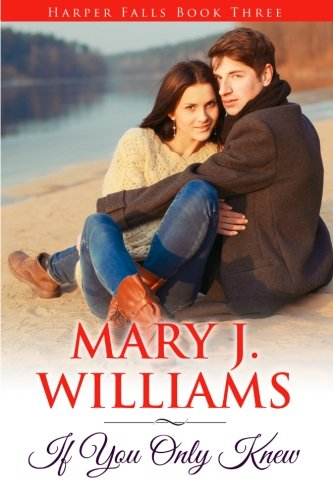 If You Only Knew (Harper Falls) (Volume 3): Mary J. Williams
