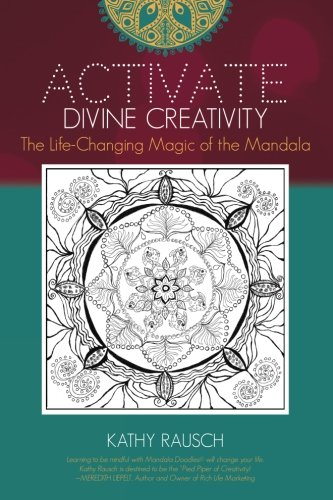 9780996814904: Activate Divine Creativity: The Life Changing Magic of the Mandala