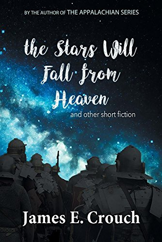 The Stars Will Fall from Heaven : James E. Crouch